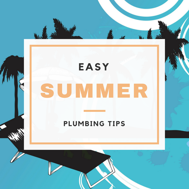 Easy Summer Plumbing Tips