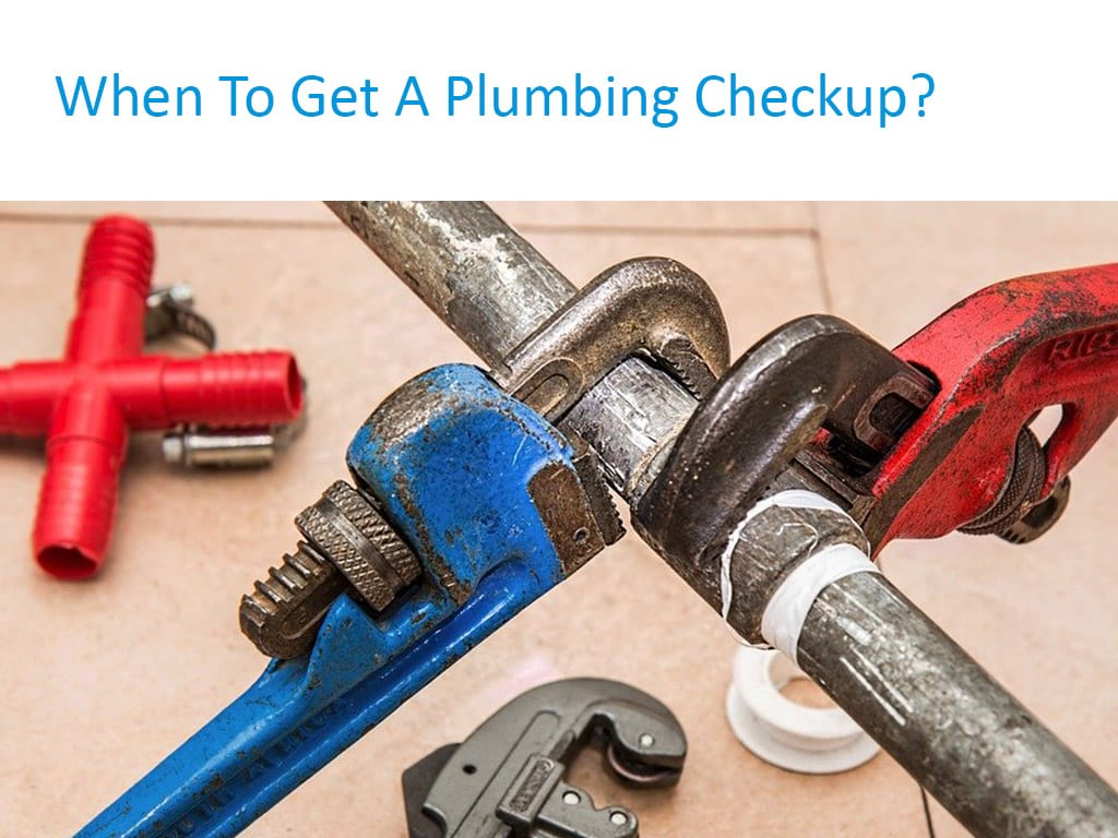 When to get a plumbing checkup